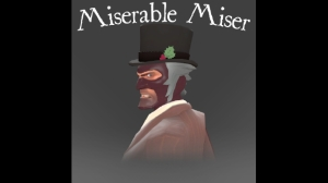 miserable miser.