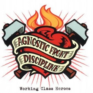 Agnostic Front - Working Class Heroes (1)