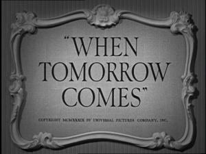 when-tomorrow-comes-movie-title