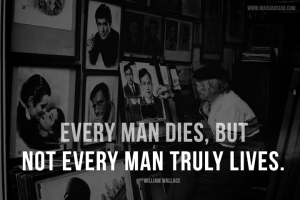 MSS8-every-man-dies-but-not-every-man-truly-lives